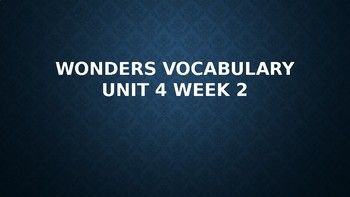 2nd Grade Wonders Vocabulary (Unit 4 Week 2)