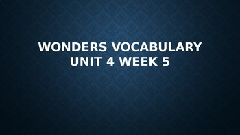 2nd Grade Wonders Vocabulary (Unit 4 Week 5)
