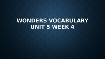 2nd Grade Wonders Vocabulary (Unit 5 Week 4)