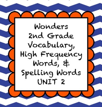 2nd Grade Wonders McGraw Hill Vocabulary, HF, and Spelling Words - Unit 2