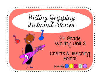 2nd Grade Writing Unit 3 Charts & Teaching Points