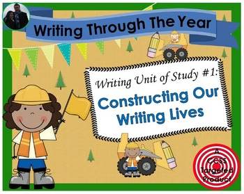 2nd Grade Writing Workshop Unit 1: Constructing Our Writing Lives