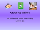 2nd Grade Writing Workshop Unit 1 Lesson 1 Grown Up Writers