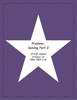 2nd STAAR Prep Problem Solving Part 2 New TEKS 2.4C