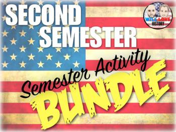 Second Semester U.S. History Semester Activity Bundle