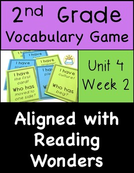 """2nd grade """"I have Who has"""" vocab game (Reading Wonders- Unit 4 Week 2)"""