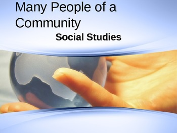2nd grade Social studies: Many People of the Community