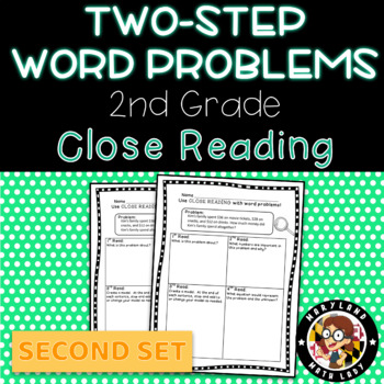 2nd grade Two Step Word Problems SET 2 - Close Reading!