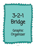 3-2-1 Bridge Graphic Organizer **Making Thinking Visible Aligned**