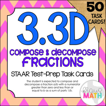 3.3D: Compose & Decompose Fractions STAAR Test-Prep Task C