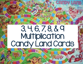 3, 4, 6, 7, 8, & 9 Multiplication Cards for Candy Land
