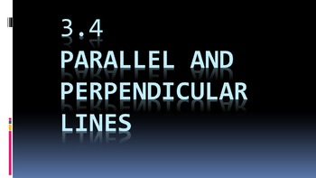 3.4 Parallel and Perpendicular Lines