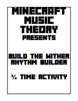 3/4 Time Activity | Build the Wither Rhythm Activity