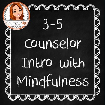 Mindfulness Lesson and Counselor Intro Grades 3-5