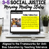3-5 Social Justice Morning Meeting Slides-Anti Bias Educat