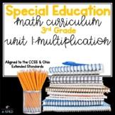 3-5 Special Education Math Curriculum UNIT 1: Multiplication