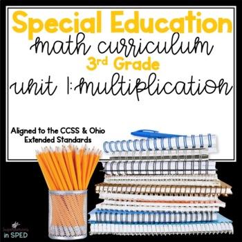 Special Education Math Curriculum: 3rd Grade Unit 1: Multiplication