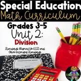 3-5 Special Education Math Curriculum UNIT 2: Division