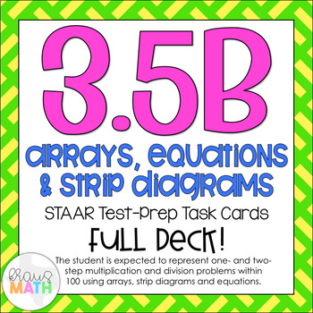 3.5B: Arrays, Strip Diagrams & Equations STAAR Test-Prep T