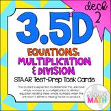 3.5D (DECK 2): Multiplication & Division Equations STAAR Test Prep Task Cards!