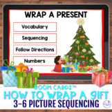 3-6 Picture Sequencing for How to Wrap A Present Boom Cards™