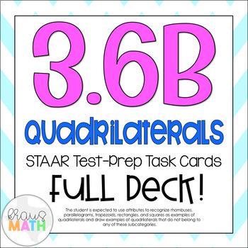 3.6B: Classifying Quadrilaterals STAAR Test Prep Task Cards (GRADE 3)