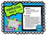 Quadrilateral Bump it! TEKS 3.6B