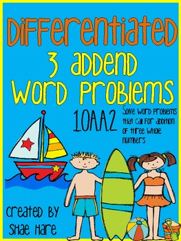{3 ADDENDS} Differentiated Word Problems {Beach Summer} {125 FOLLOWERS FREEBIE}
