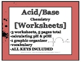 3 Acid Base Chemistry Worksheets [graphic organizers, pH calculations...]