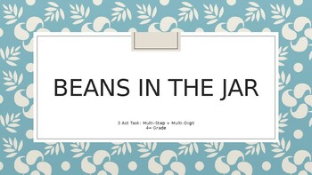 3 Act Task: Beans in a Jar