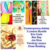 3 Art Lessons Bundle Eric CArle Rex Ray Jim Dine ELA Close Reading Common Core