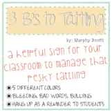 3 B's to Tattling sign
