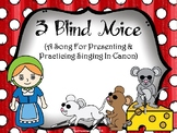 3 Blind Mice: A Song for Presenting & Practicing Singing in Canon - PPT Ed.