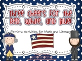 3 Cheers for the Red, White and Blue! Math and Literacy Activities