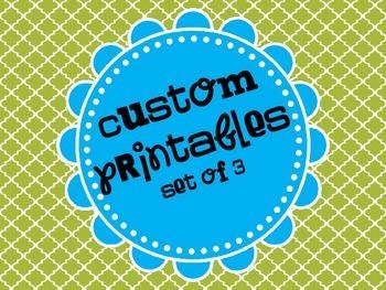 3 Custom Printables