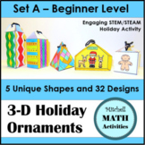 3D Holiday Ornaments Set A - Beginner to Intermediate Level