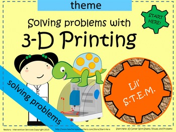 Problem Solving with 3-D Printing Theme