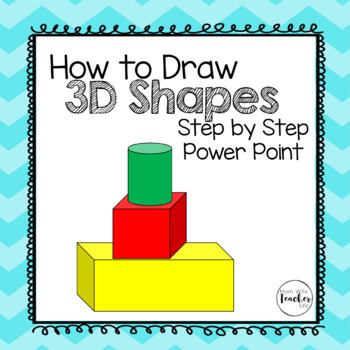 How To Draw 3d Shapes By Mom Wife And Teacher Life Tpt