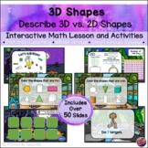 3-D Shapes: Comparing 2D vs. 3D *INTERACTIVE PowerPoint Math Lessons* DIGITAL*