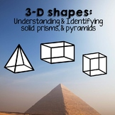 3-D Shapes:  Understanding and Identifying Solid Prisms an