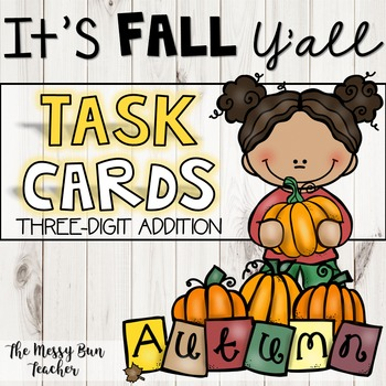 3-DIGIT ADDITION TASK CARDS- FALL THEME
