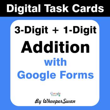 3-Digit + 1-Digit Addition - Interactive Digital Task Cards - Google Forms