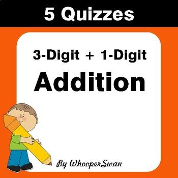3-Digit + 1-Digit Addition Quiz - Test - Assessment - Worksheet