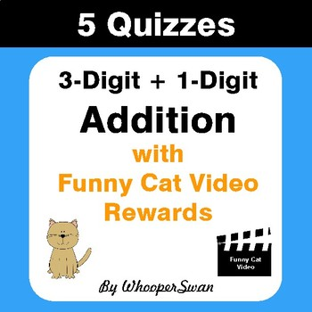 3-Digit + 1-Digit Addition Quizzes with Funny Cat Video Rewards