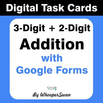 3-Digit + 2-Digit Addition - Interactive Digital Task Cards - Google Forms