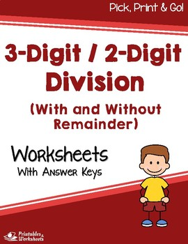 3 Digit / 2 Digit Division Worksheets With and Without Remainder
