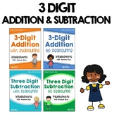 3 Digit Addition And Subtraction No Regrouping, With Regrouping Worksheets