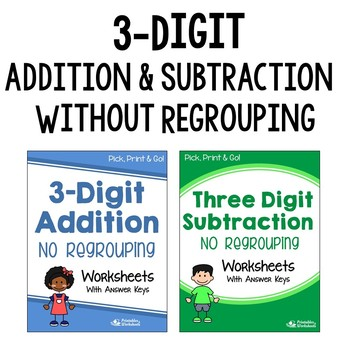 3 Digit Addition And Subtraction Without Regrouping Worksheets Bundle
