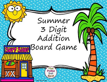 3 digit addition board game summer themed by the polka dot spot