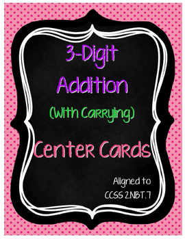 3-Digit Addition Center Cards (2.NBT.7)